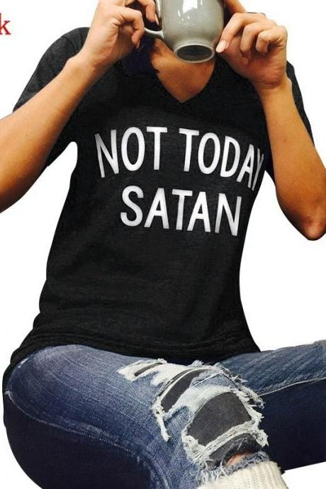 Not Today Satan V Neck Short Sleeves T-Shirt